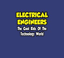 Electrical Engineers .. Cool Kids of Tech World Unisex T-Shirt