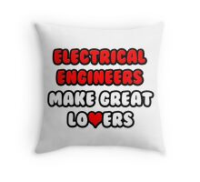 Electrical Engineers Make Great Lovers Throw Pillow