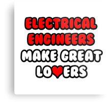 Electrical Engineers Make Great Lovers Metal Print