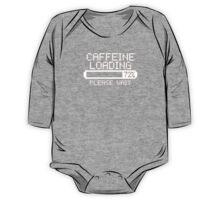 Caffeine Loading  slogan tee coffee espresso tea latte One Piece - Long Sleeve