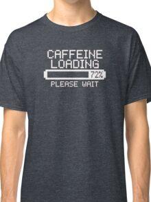 Caffeine Loading  slogan tee coffee espresso tea latte Classic T-Shirt
