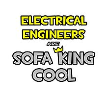 Electrical Engineers Are Sofa King Cool Photographic Print