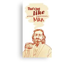 The Dude Does it Best Canvas Print