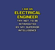 Electrical Engineer .. Superior Intelligence Unisex T-Shirt
