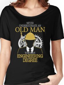 Never Underestimate An Old Man Withan Engineering Degree Women's Relaxed Fit T-Shirt