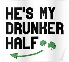 He's my Drunker Half Poster