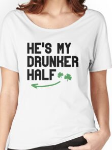He's my Drunker Half Women's Relaxed Fit T-Shirt
