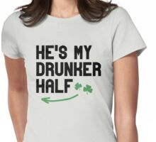 He's my Drunker Half Womens Fitted T-Shirt