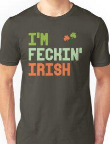 I'm Feckin' Irish Unisex T-Shirt