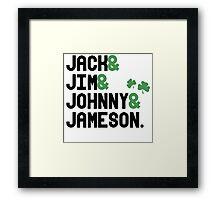 Jack & Jim & Johnny & Jameson Framed Print