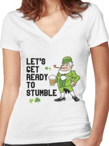 Let's get ready to stumble Women's Fitted V-Neck T-Shirt