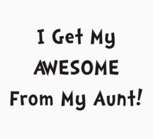 Awesome From Aunt Kids Tee