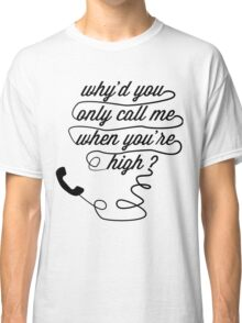 Why'd You Only Call Me When You're High?, Arctic Monkeys Classic T-Shirt
