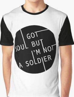 I Got Soul But I'm Not a Soldier Graphic T-Shirt