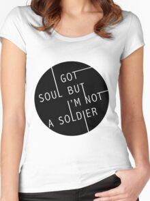 I Got Soul But I'm Not a Soldier Women's Fitted Scoop T-Shirt