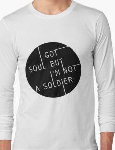 I Got Soul But I'm Not a Soldier Long Sleeve T-Shirt