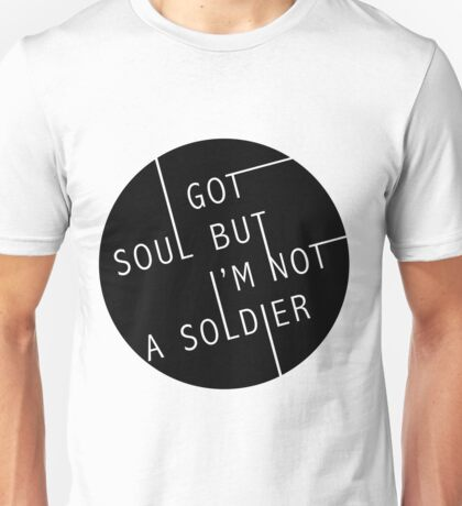 I Got Soul But I'm Not a Soldier Unisex T-Shirt