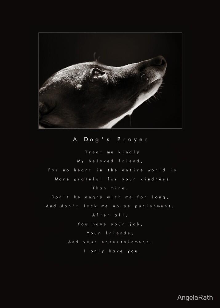 A Dog's Prayer by AngelaRath