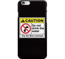 caution do not drink the water iPhone Case/Skin