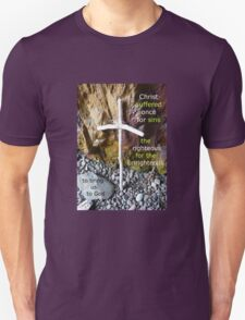 1 Peter 3:18 Christ suffered (Twig Cross at St Ninians Cave) Unisex T-Shirt