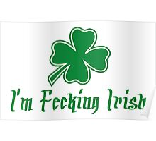 I'm Fecking Irish Poster