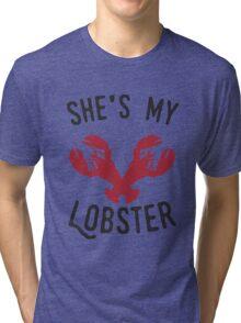 She's My Lobster Tri-blend T-Shirt