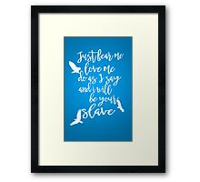 Your Slave Framed Print