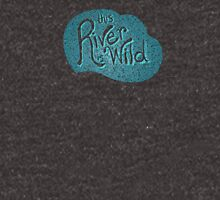 This River Is Wild Unisex T-Shirt