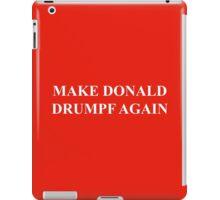 Make Donald Drumpf Again – The Donald, John Oliver iPad Case/Skin