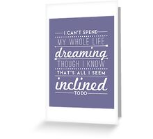 Whole Life Dreaming Greeting Card