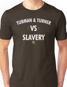 TUBMAN & TURNER VS. SLAVERY 2 Unisex T-Shirt