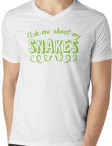 Ask me about my Snakes Mens V-Neck T-Shirt