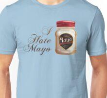 I Hate Mayo! Unisex T-Shirt