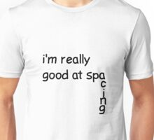 Funny 'Good At Spacing'  Unisex T-Shirt
