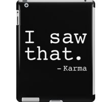saw karma iPad Case/Skin