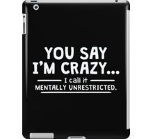 say crazy iPad Case/Skin