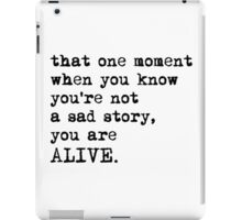 You Are Alive iPad Case/Skin