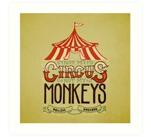 Not my Circus Art Print