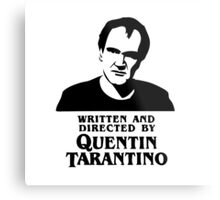 Written and directed by Quentin Tarantino Metal Print