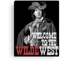Welcome to the Wilde West Canvas Print