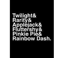 Twilight & Rarity & Applejack & Fluttershy & Pinkie Pie & Rainbow Dash. (My Little Pony) (Inverse) Photographic Print