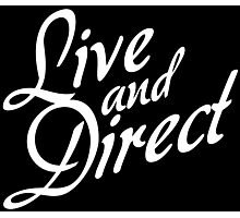 Live and Direct - White Photographic Print
