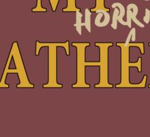Rick and Morty – My Horrible Father by Mortimer Smith Jr. Sticker