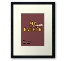 Rick and Morty – My Horrible Father by Mortimer Smith Jr. Framed Print
