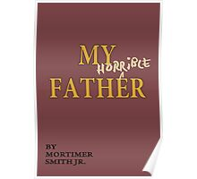 Rick and Morty – My Horrible Father by Mortimer Smith Jr. Poster