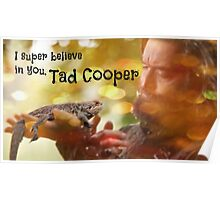 I Super Believe in You, Tad Cooper Poster