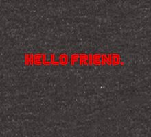 Hello Friend. Unisex T-Shirt