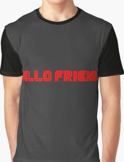 Hello Friend. Graphic T-Shirt
