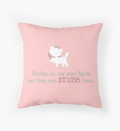 ladies do not start fights but they can finish them. Throw Pillow