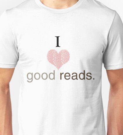 I love good reads Unisex T-Shirt